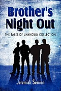 Brother's Night Out: The Tales of Unknown Collection