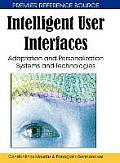 Intelligent user interfaces; adaptation and personalization systems and technologies