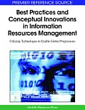 Best practices and conceptual innovations in information resources management; utilizing technologies to enable global progressions