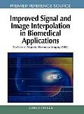 Improved Signal and Image Interpolation in Biomedical Applications: The Case of Magnetic Resonance Imaging (Mri)