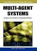 Handbook of Research on Multi-Agent Systems: Semantics and Dynamics of Organizational Models