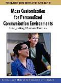 Mass Customization for Personalized Communication Environments: Integrating Human Factors