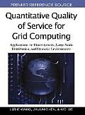 Quantitative quality of service for grid computing; applications for heterogeneity, large-scale distribution, and dynamic environments