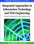 Integrated approaches in information technology and web engineering; advancing organizational knowledge sharing