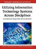 Utilizing information technology systems across disciplines; advancements in the application of computer science