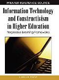 Information Technology and Constructivism in Higher Education: Progressive Learning Frameworks
