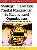 Strategic Intellectual Capital Management in Multinational Organizations: Sustainability and Successful Implications