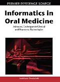 Informatics in Oral Medicine: Advanced Techniques in Clinical and Diagnostic Technologies
