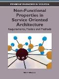 Non-Functional Properties in Service Oriented Architecture: Requirements, Models, and Methods