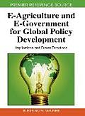 E-agriculture and e-government for global policy development; implications and future directions