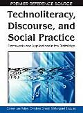 Technoliteracy, Discourse and Social Practice: Frameworks and Applications in the Digital Age