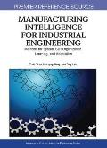 Manufacturing Intelligence for Industrial Engineering: Methods for System Self-Organization, Learning, and Adaptation