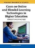 Cases on Online and Blended Learning Technologies in Higher Education: Concepts and Practices