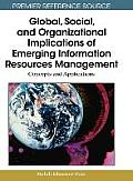 Global, social, and organizational implications of emerging information resources management; concepts and applications