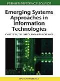 Emerging Systems Approaches in Information Technologies: Concepts, Theories, and Applications