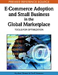 E-Commerce Adoption and Small Business in the Global Marketplace: Tools for Optimization