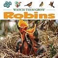 Robins (Watch Them Grow)
