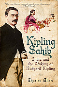 Kipling Sahib: India and the Making of Rudyard Kipling Cover