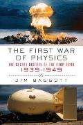 The First War of Physics: The Secret History of the Atom Bomb, 1939-1949 Cover