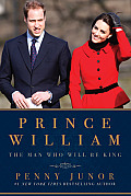 Prince William: The Man Who Will Be King Cover