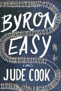 Byron Easy A Novel