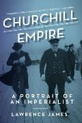 Churchill and Empire: A Portrait of an Imperialist