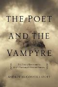 The Poet and the Vampyre: The Curse of Byron and the Birth of Literature's Greatest Monsters