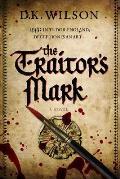 The Traitor's Mark: A Tudor Mystery
