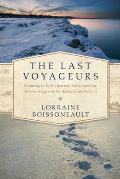 The Last Voyageurs: Retracing La Salle's Journey Across America: Sixteen Teenagers on an Adventure of a Lifetime