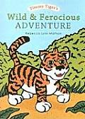 Timmy Tiger's Wild and Ferocious Adventure: A Lesson in Love