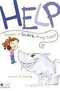Help! There Is a Shark in My Toilet!