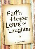 Faith, Hope, Love, & Laughter