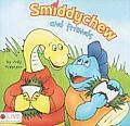 Smiddychew and Friends