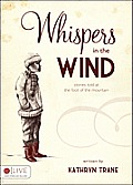 Whispers in the Wind: Stories Told at the Foot of the Mountain