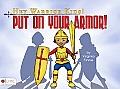 Hey Warrior Kids!: Put on Your Armor!