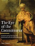 The Eye of the Connoisseur: Authenticating Paintings by Rembrandt and His Contemporaries Cover