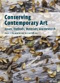Conserving Contemporary Art: Issues, Methods, Materials, and Research Cover