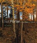 Eliot Porter In the Realm of Nature