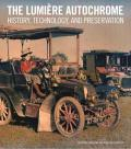The Lumiere Autochrome: History, Technology, and Preservation