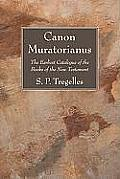 Canon Muratorianus: The Earliest Catalogue of the Books of the New Testament