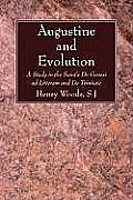 Augustine and Evolution: A Study in the Saint's de Genesi Ad Litteram and de Trinitate
