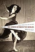 The Crack Between the Worlds: A Dancer's Memoir of Loss, Faith, and Family