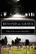 Beyond the Grave: Love and Immortality