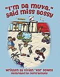 I'm Da Muva, Said Miss Bossy