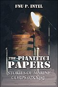 The Pianittci Papers: (Stories of Marine Corps 02xx[s])