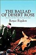 The Ballad of Desert Rose: Short Stories and Other Things That Escape the Shroud