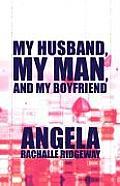 My Husband, My Man, and My Boyfriend