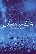 Jewels for Life: Poetic Testimonials