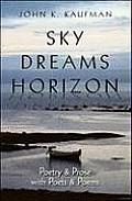 Sky Dreams Horizon: Poetry & Prose with Poets & Poems