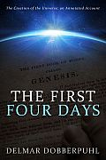 The First Four Days: The creation of the universe: an annotated account